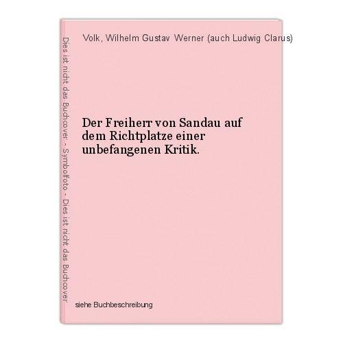 Der Freiherr von Sandau auf dem Richtplatze einer unbefangenen Kritik. Volk, Wil