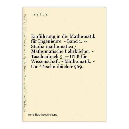 Einführung in die Mathematik für Ingenieure. - Band 1. -- Studia mathematica / M