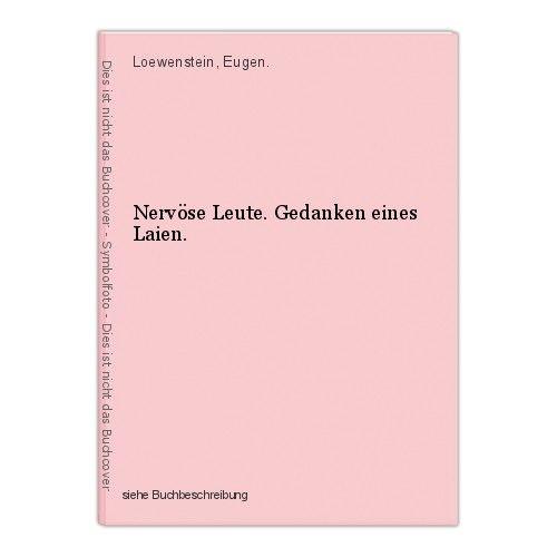 Nervöse Leute. Gedanken eines Laien. Loewenstein, Eugen. 0