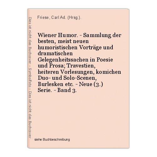 Wiener Humor. - Sammlung der besten, meist neuen humoristischen Vorträge und dra