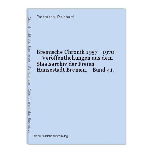 Bremische Chronik 1957 - 1970. -- Veröffentlichungen aus dem Staatsarchiv der Fr 0