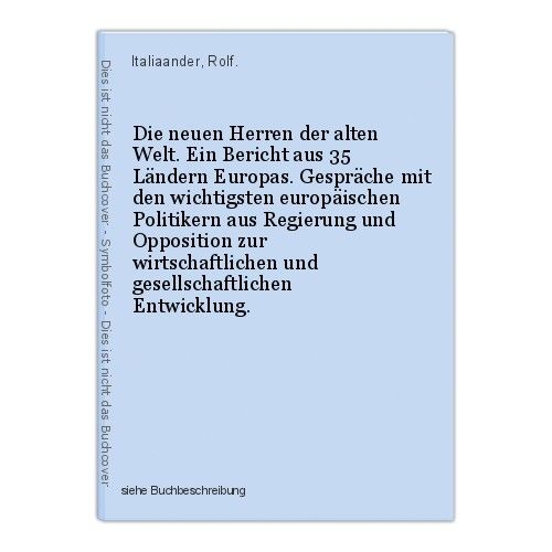 Die neuen Herren der alten Welt. Ein Bericht aus 35 Ländern Europas. Gespräche m