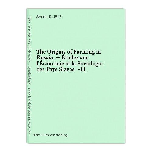 The Origins of Farming in Russia. -- Études sur l'Économie et la Sociologie des