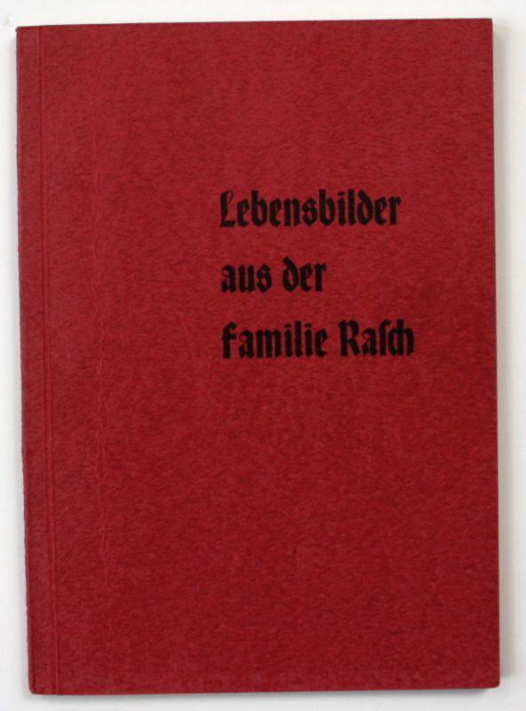 1963 Lebensbilder aus der Familie Rasch Genealogie Celle