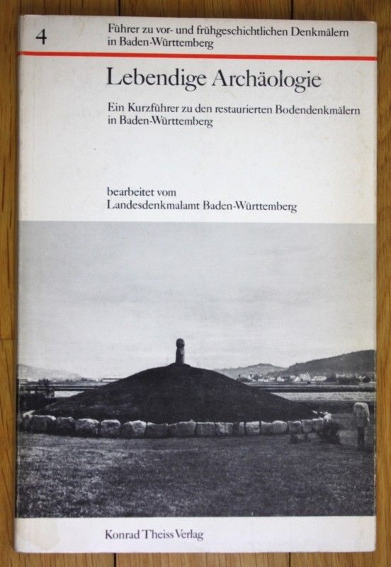 Lebendige Archäologie. Ein Kurzführer zu den restaurierten Bodendenkmäler in Bad