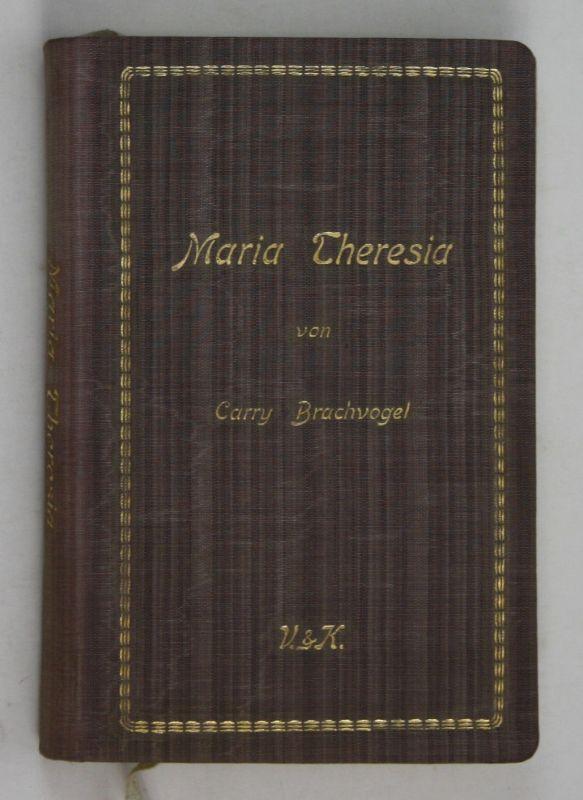1911 Carry Brachvogel Maria Theresia. Frauenleben. Biographie