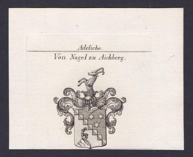 Nagel zu Aichberg Wappen Adel coat of arms Heraldik Kupferstich antique print