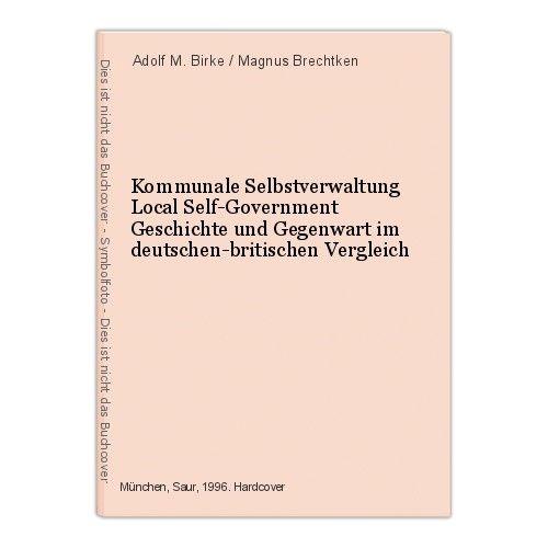 Kommunale Selbstverwaltung Local Self-Government Geschichte und Gegenwart im deu