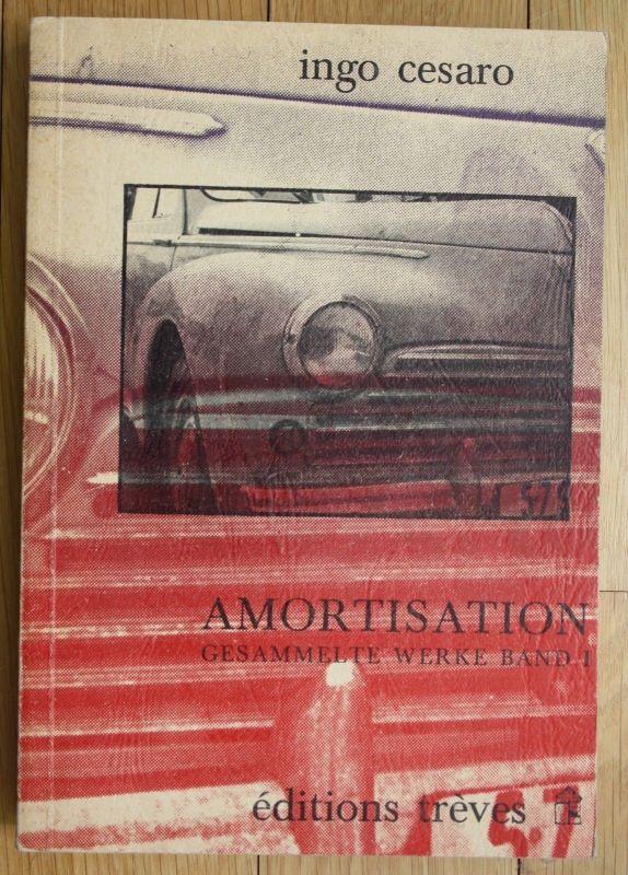 1978 Ingo Cesaro Gesammelte Werke Band I Lyrik Band 1 Amortisation
