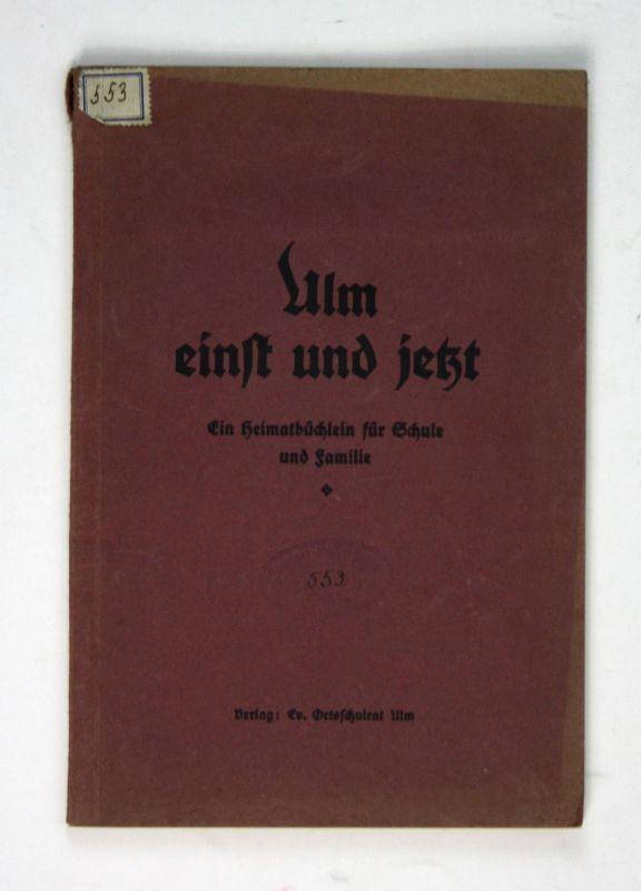 1932 Scheffbuch Ulm einst und jetzt. Ein Heimatbüchlein für Schule und Familie