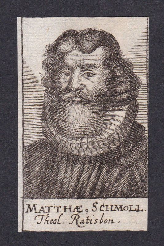 17. Jh. Matthäus Schmoll / theologian Theologe Regensburg Portrait Kupferstich