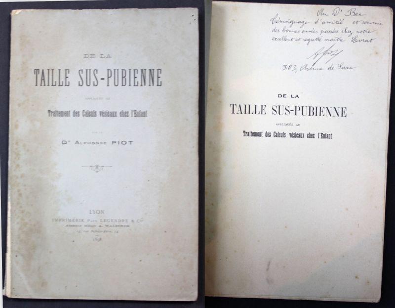1898 Dr. Piot, A. De la Taille Sus-Pubienne Medicine signed dedication copy