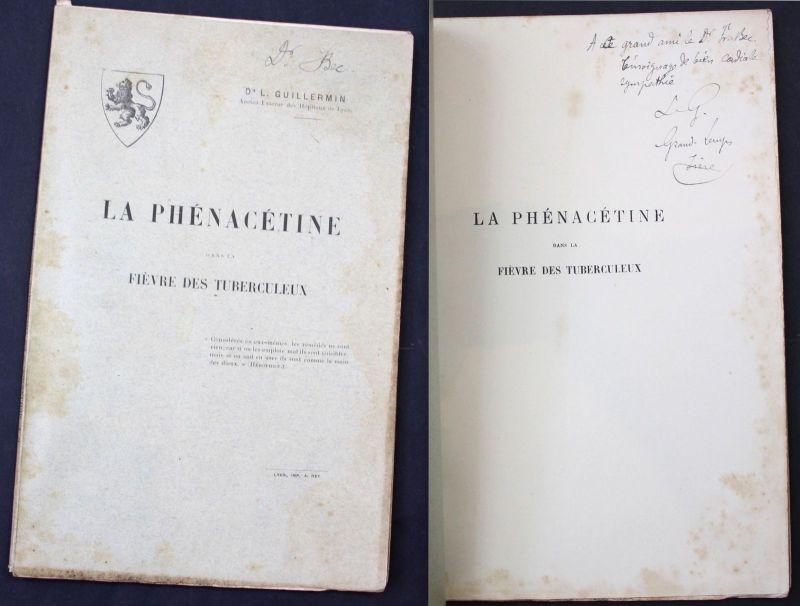 1897 Guillermin,L. Phenacetine dans Fievre des Turbeculeux Medicine signed copy