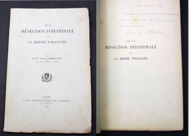 1908 Resillot, A. Resection Intestinale dans la Hernie Medicine signed copy 0