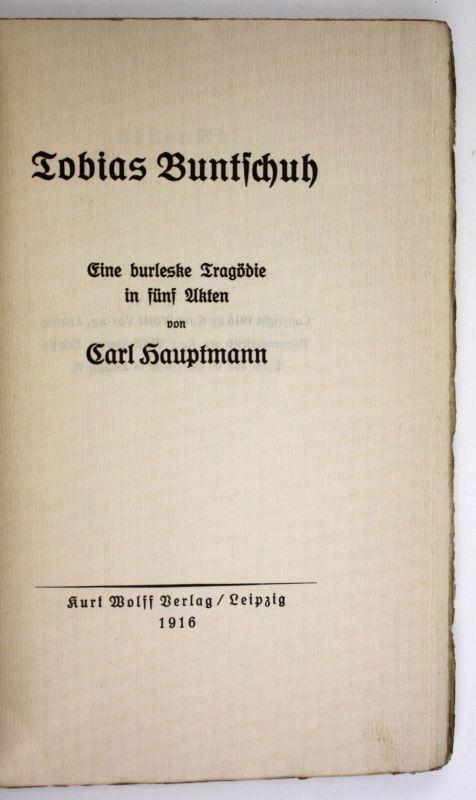 Carl Hauptmann Tobias Buntschuh Eine burleske Tragödie in fünf Akten Erstausgabe