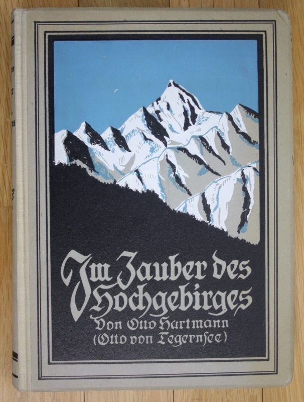 1923 Otto Hartmann Im Zauber des Hochgebirges Alpen Alpinistik Tegernsee 0