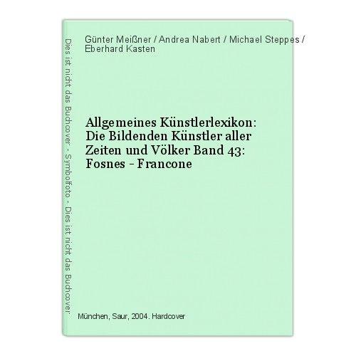 Allgemeines Künstlerlexikon: Die Bildenden Künstler aller Zeiten und Völke 47260