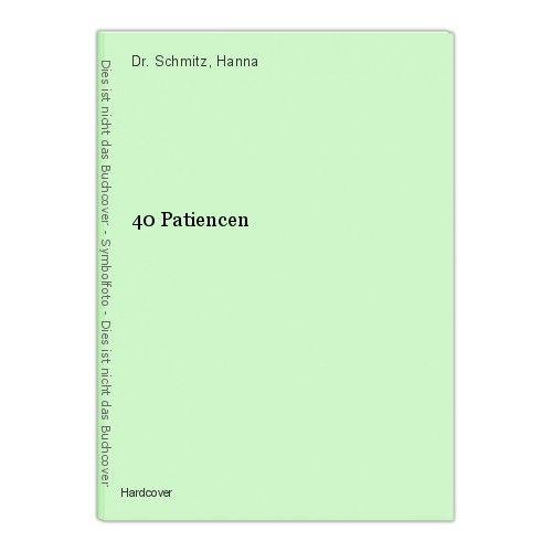 40 Patiencen Dr. Schmitz, Hanna