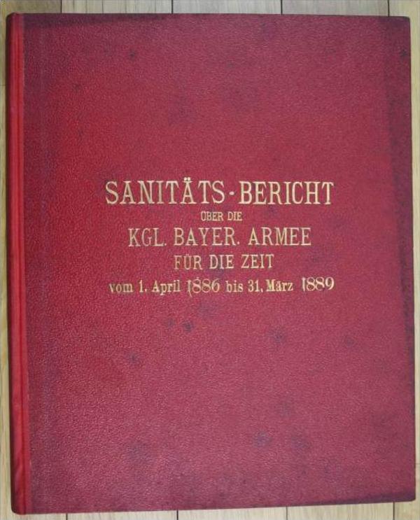 Sanitäts-Bericht über die Königlich Bayerische Armee für die Zeit vom 1. April 1886 bis 31. März 1889.