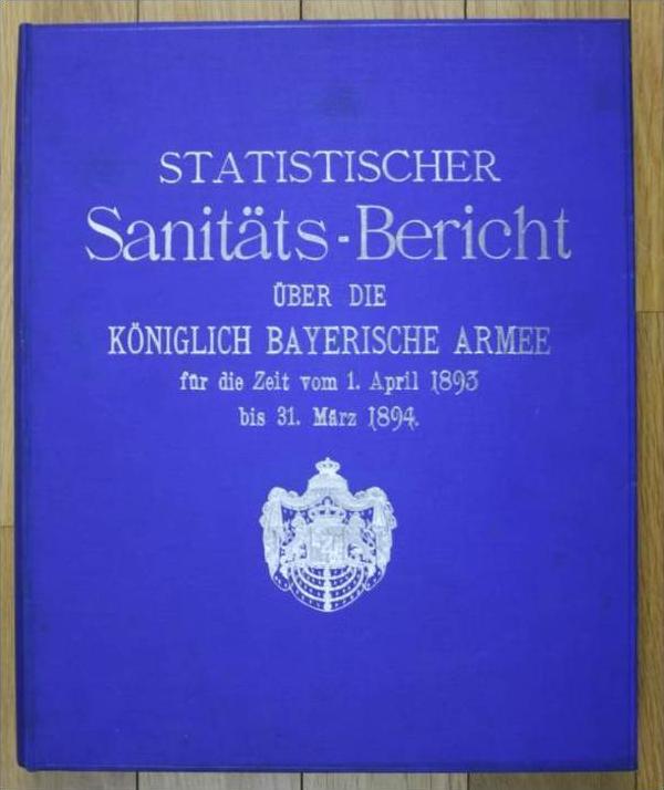 Sanitäts-Bericht über die Königlich Bayerische Armee für die Zeit vom 1. April 1893 bis 31. März 1894.