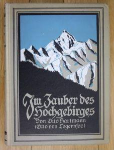 Otto Hartmann Im Zauber des Hochgebirges Alpen Alpinistik Tegernsee