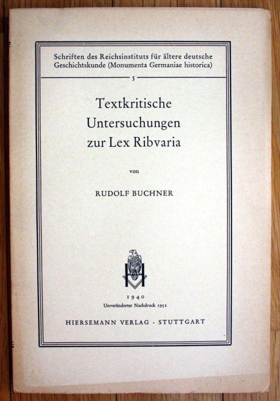 Buchner Textkritische Untersuchungen zur Lex Ribvaria Recht Mittelalter