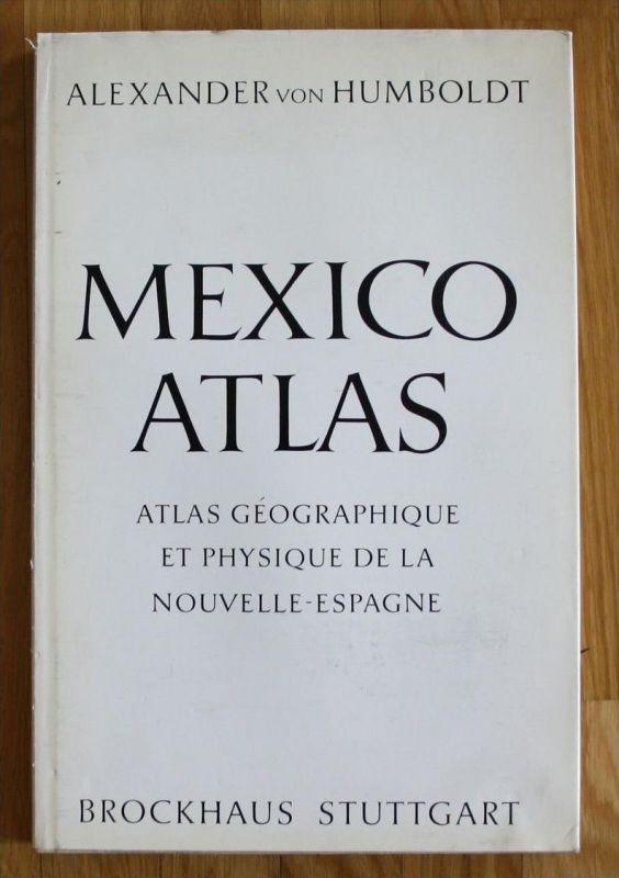 Alexander v. Humboldt Mexico Mexiko Atlas Brockhaus Stuttgart
