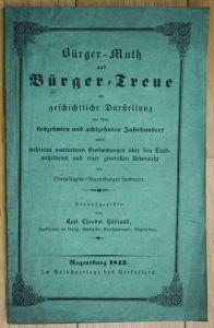 Karl Hilbrand Bürger Muth Bürger Treue Landwehr Regensburg Oberpfalz