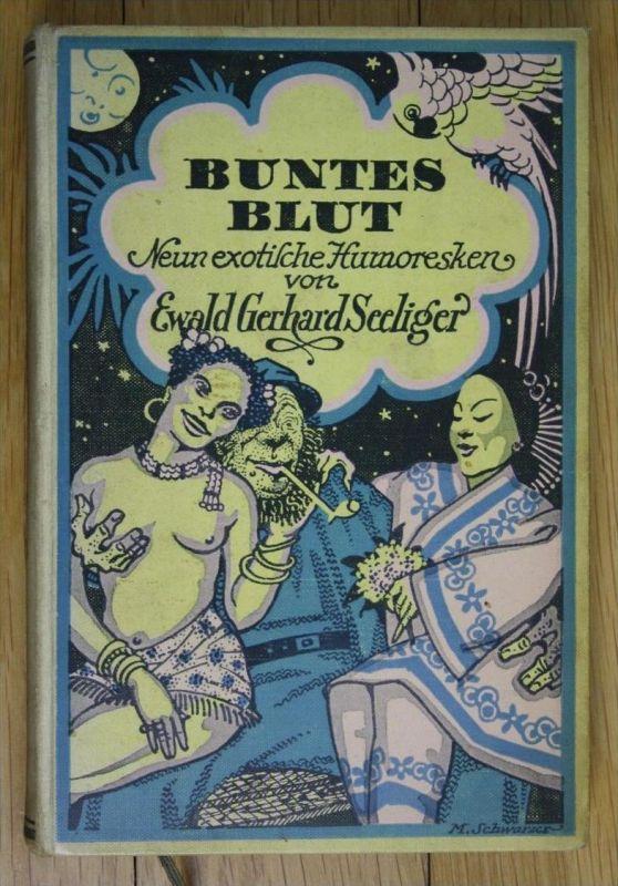 Ewald Gerhard Seeliger Buntes Blut Erste Ausgabe Georg Müller exotliche