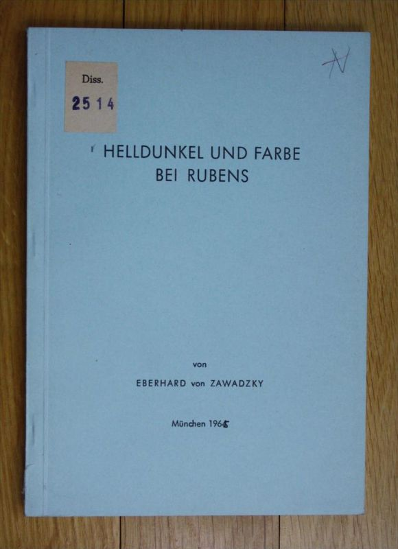 Helldunkel und Farbe bei Rubens Dissertation Rubens Eberhard von Zawadzky