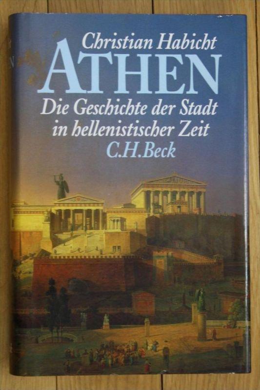 Christian Habicht Athen Die Geschichte der Stadt in hellenistischer Zeit