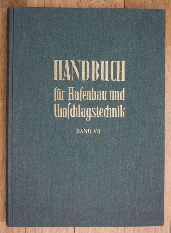 Handbuch für Hafenbau und Umschlagstechnik Band 7 Hafen