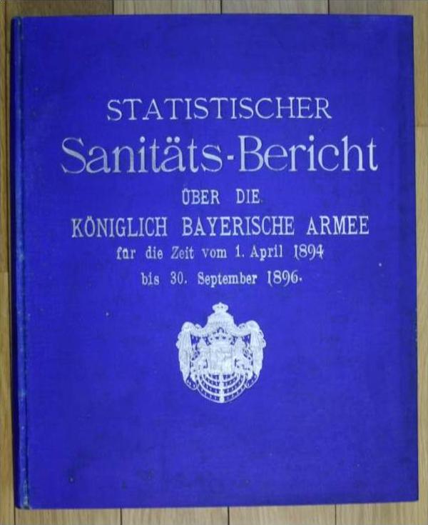 Sanitäts-Bericht über die Königlich Bayerische Armee für die Zeit vom 1. April 1894 bis 30. September 1896.