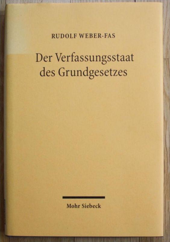 - Rudolf Weber-Fas - Der Verfassungsstaat des Grundgesetzes Grundgesetz GG