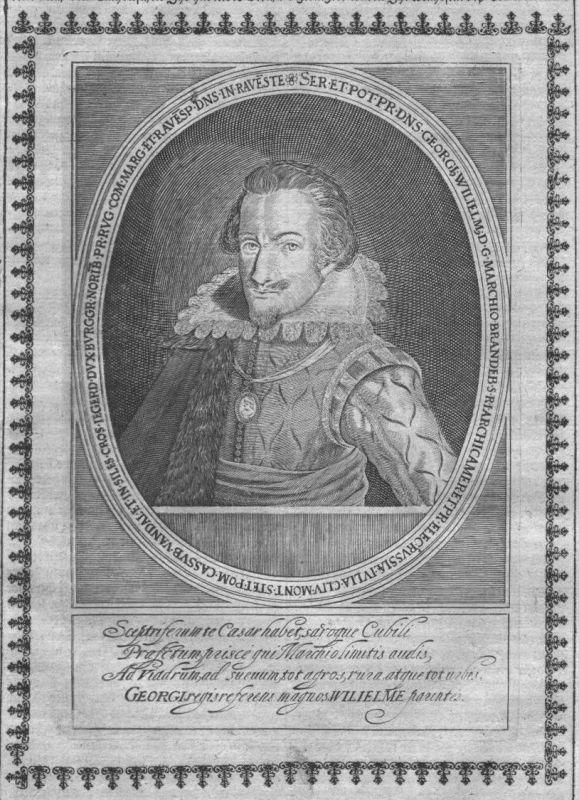Georg Wilhelm Kurfürst Brandenburg Markgraf Portrait Kupferstich engraving