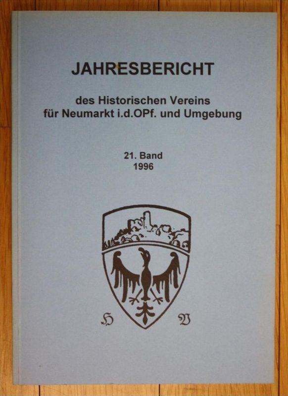 Jahresbericht Historischen Vereins Neumarkt Oberpfalz und Umgebung 21. Band