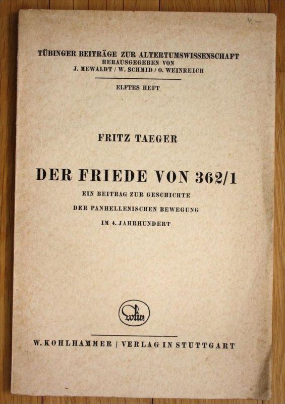 Fritz Taeger Der Friede von 362/1 Beitrag zur Geschichte Altertum