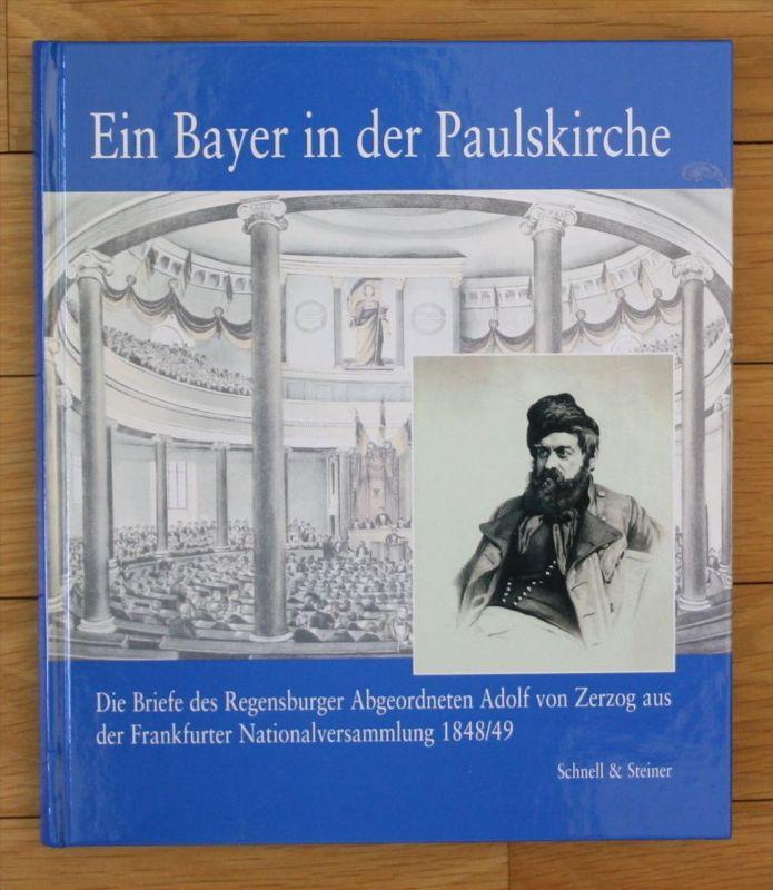 - Ein Bayer in der Paulskirche Adolf von Zerzog Regensburg 1848