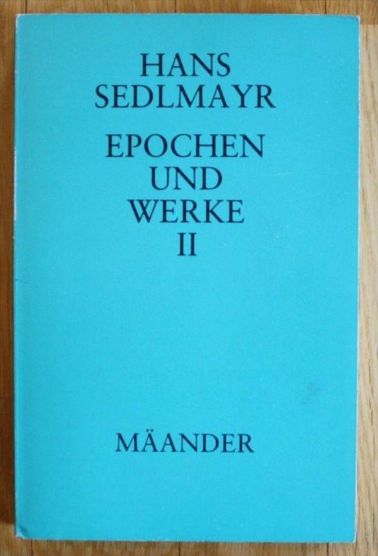 Hans Sedlmayr - Epochen und Werke II 2 1985