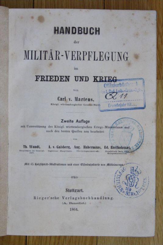 Martens Handbuch der Militär-Verpflegung im Frieden und Krieg Militaria