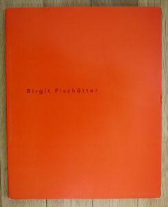 Birgit Fischötter Arbeiten 1995 Katalog