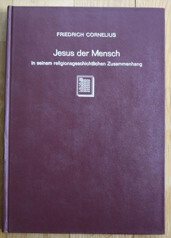 - Friedrich Cornelius - Jesus der Mensch