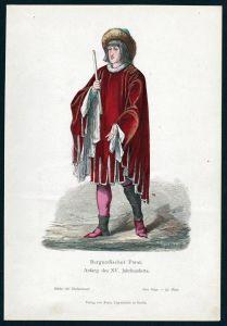 Burgund Fürst 15. Jahrhundert Tracht Trachten costume Original Graphik