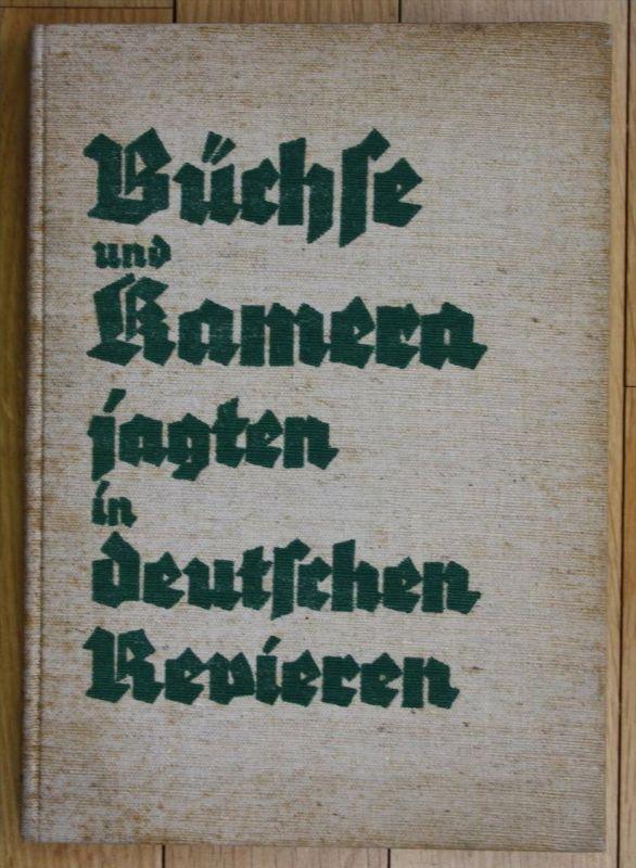 Hans Bruns Büchse und Kamera jagten in deutschen Revieren Jagd Jägerei