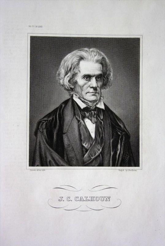 John Caldwell Calhoun Politiker Vizepräsident America Stahlstich Portrait