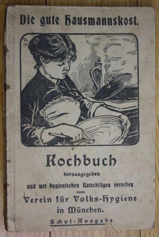 Verein Volks Hygiene München Kochbuch Die gute Hausmannkost Münchener