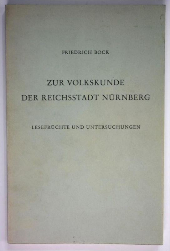 Zur Volkskunde der Reichsstadt Nürnberg - Lesefrüchte und Untersuchungen