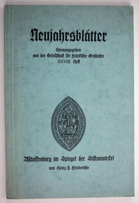 Aschaffenburg im Spiegel der Stiftsmatrikel 1605-1650 Beiträge zur Geschichte und Genealogie der kurmainzischen Residenz