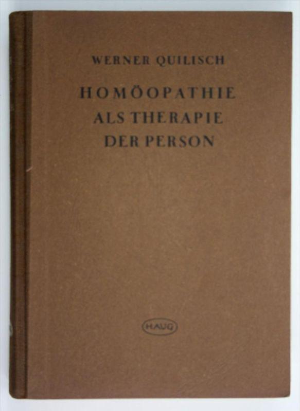Homöopathie als Therapie der Person Arzneimittellehre und Therapie auf physiologischer Grundlage