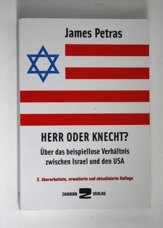 Herr oder Knecht? Über das beispiellose Verhältnis zwischen Israel und den USA -  2. überarbeitete, erweiterte und aktua